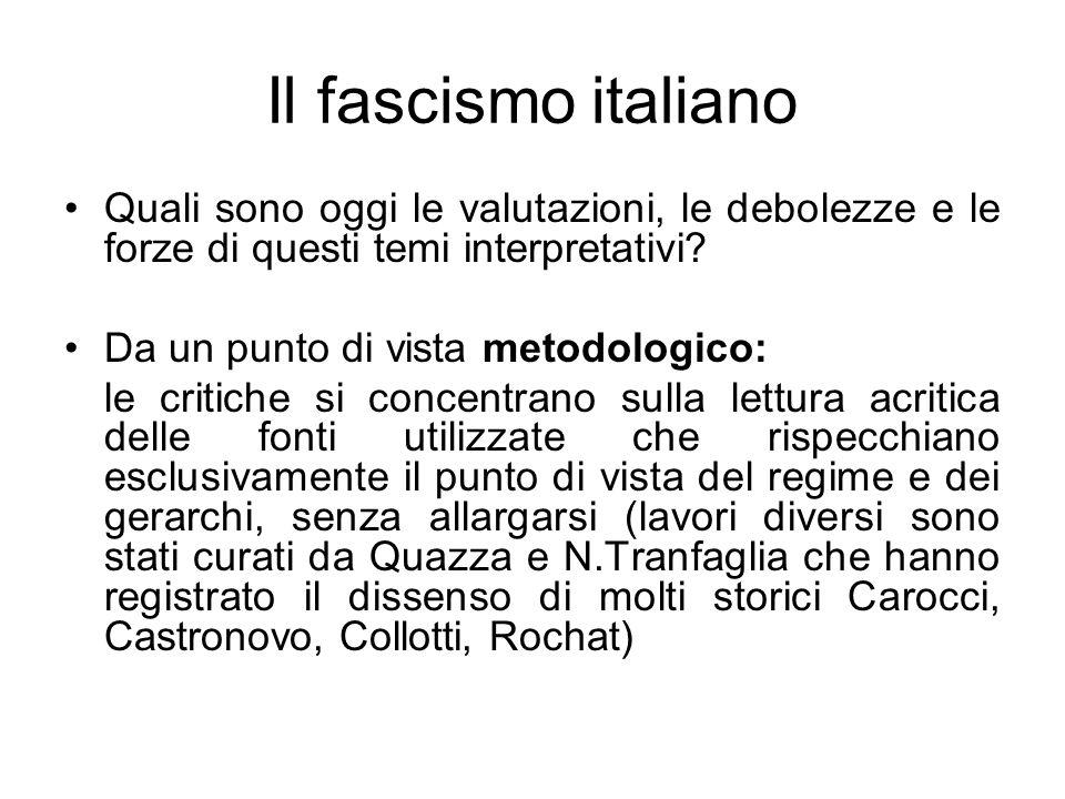 Il fascismo italiano Quali sono oggi le valutazioni, le debolezze e le forze di questi temi interpretativi