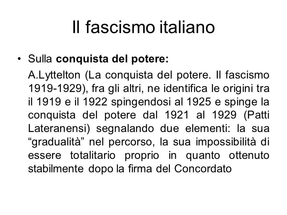 Il fascismo italiano Sulla conquista del potere: