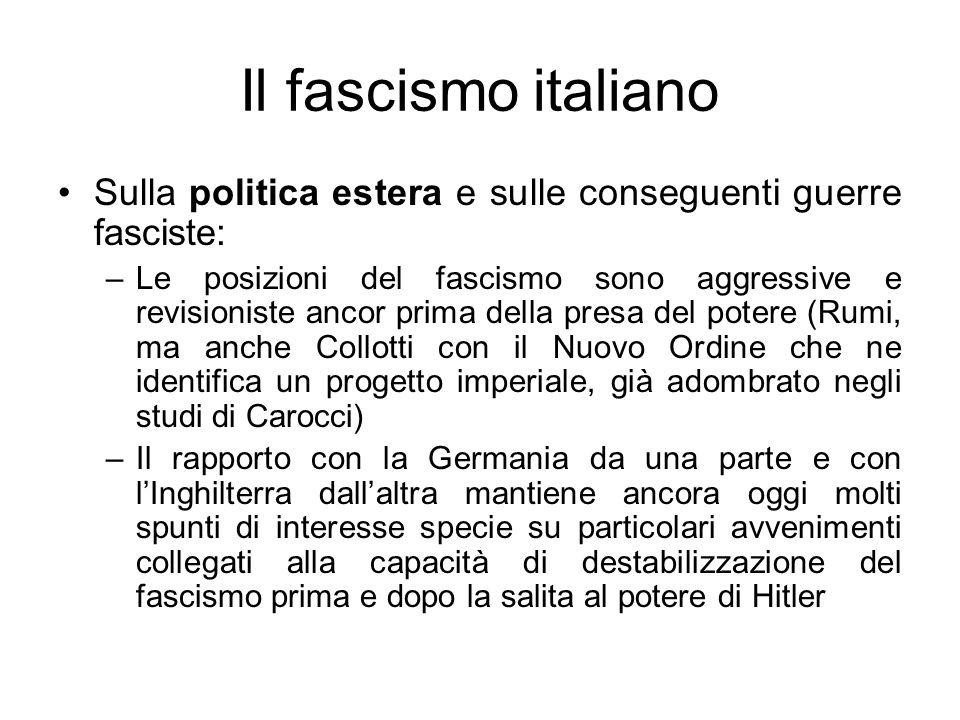 Il fascismo italiano Sulla politica estera e sulle conseguenti guerre fasciste: