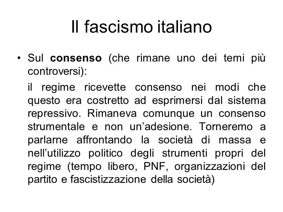 Il fascismo italiano Sul consenso (che rimane uno dei temi più controversi):