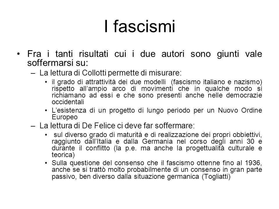 I fascismi Fra i tanti risultati cui i due autori sono giunti vale soffermarsi su: La lettura di Collotti permette di misurare: