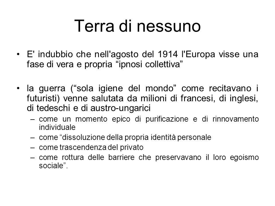 Terra di nessuno E indubbio che nell agosto del 1914 l Europa visse una fase di vera e propria ipnosi collettiva