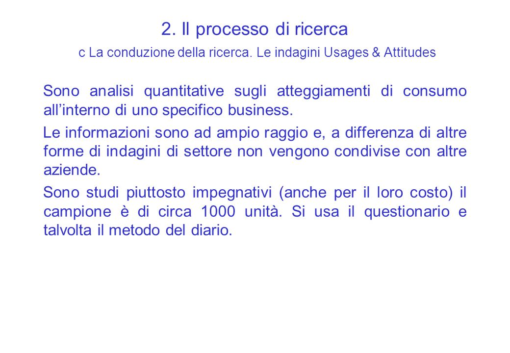 2. Il processo di ricerca c La conduzione della ricerca