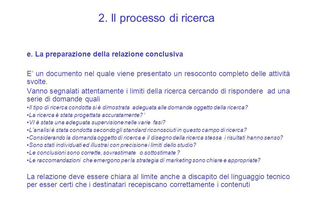2. Il processo di ricerca e. La preparazione della relazione conclusiva.
