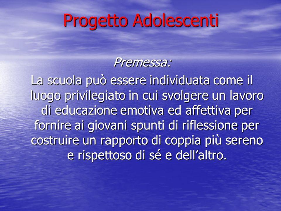 Progetto Adolescenti Premessa: