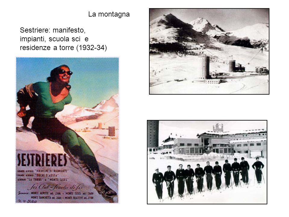 La montagna Sestriere: manifesto, impianti, scuola sci e residenze a torre (1932-34)