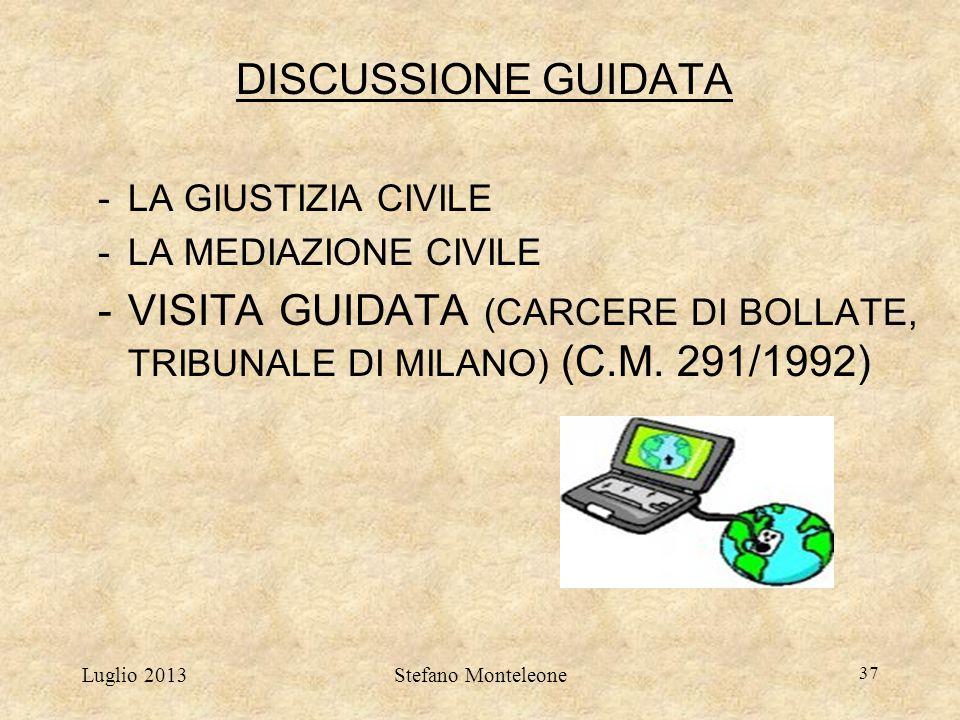 DISCUSSIONE GUIDATA LA GIUSTIZIA CIVILE. LA MEDIAZIONE CIVILE. VISITA GUIDATA (CARCERE DI BOLLATE, TRIBUNALE DI MILANO) (C.M. 291/1992)