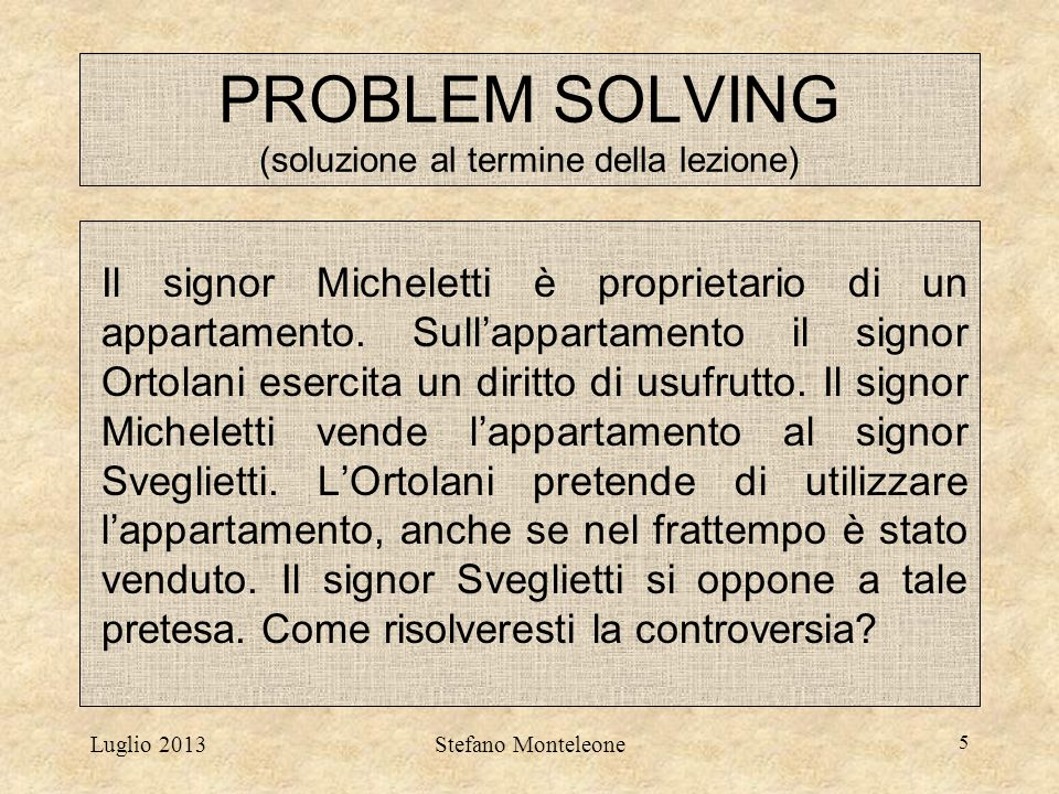 PROBLEM SOLVING (soluzione al termine della lezione)
