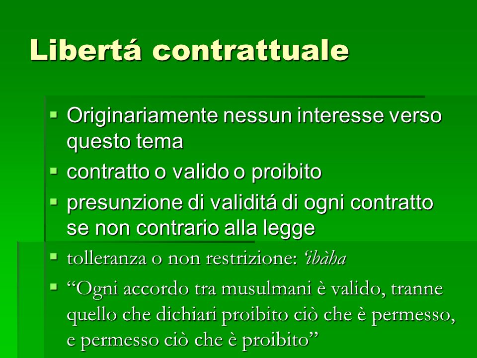 Libertá contrattualeOriginariamente nessun interesse verso questo tema. contratto o valido o proibito.