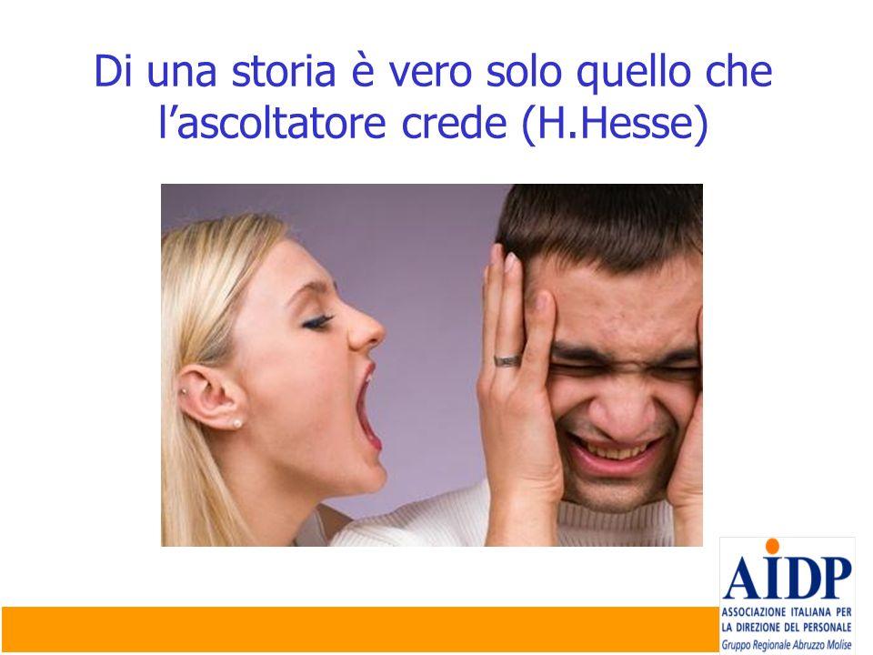 Di una storia è vero solo quello che l'ascoltatore crede (H.Hesse)