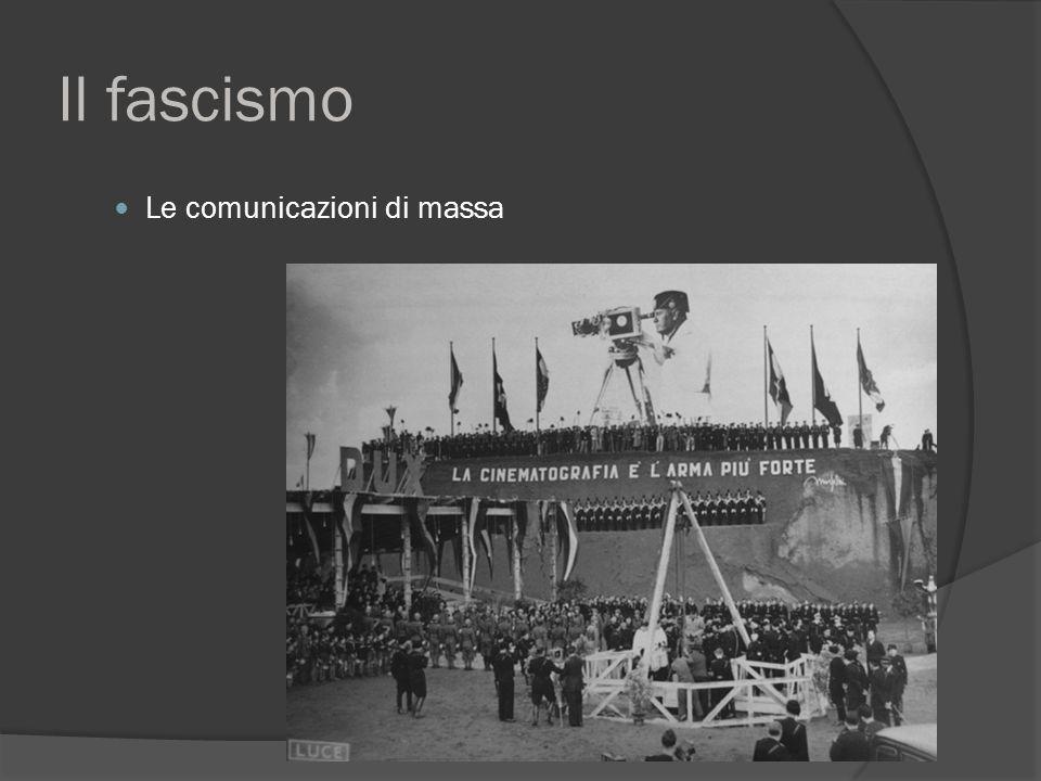 Il fascismo Le comunicazioni di massa