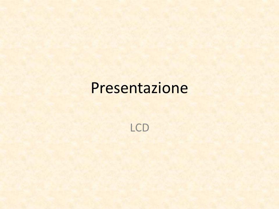 Presentazione LCD