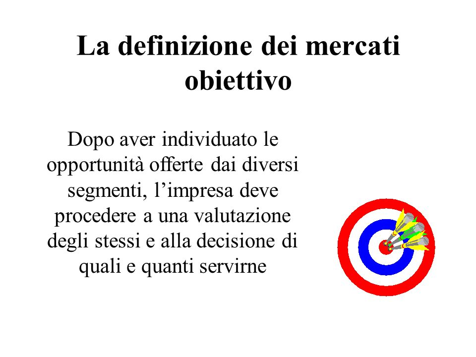 La definizione dei mercati obiettivo