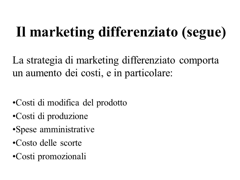 Il marketing differenziato (segue)