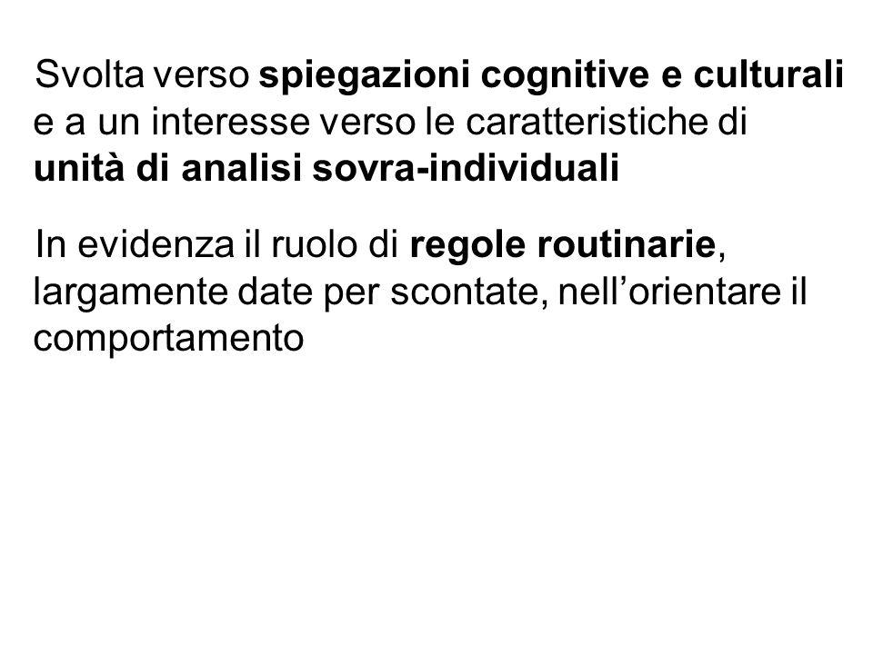 Svolta verso spiegazioni cognitive e culturali e a un interesse verso le caratteristiche di unità di analisi sovra-individuali
