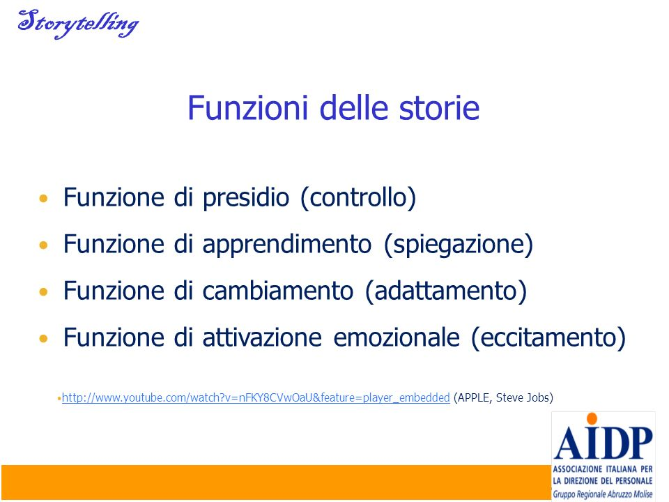 Funzioni delle storie Storytelling Funzione di presidio (controllo)