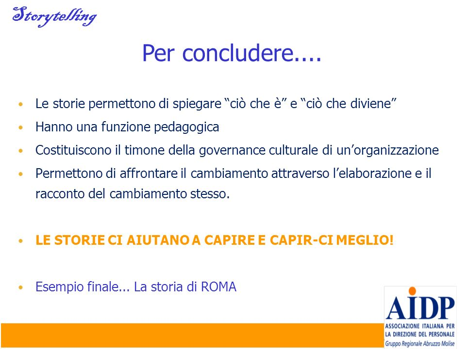 Per concludere.... Storytelling