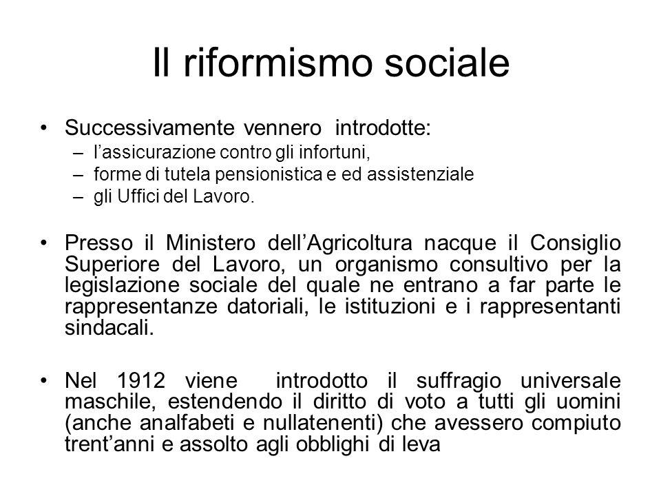 Il riformismo sociale Successivamente vennero introdotte: