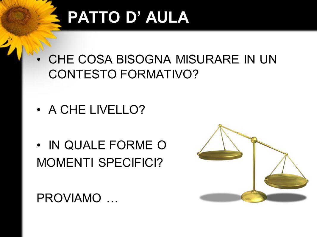 PATTO D' AULA CHE COSA BISOGNA MISURARE IN UN CONTESTO FORMATIVO