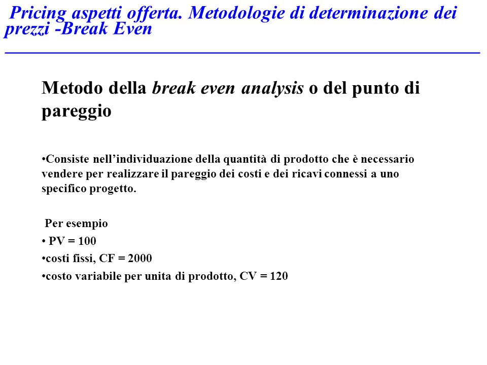 Metodo della break even analysis o del punto di pareggio