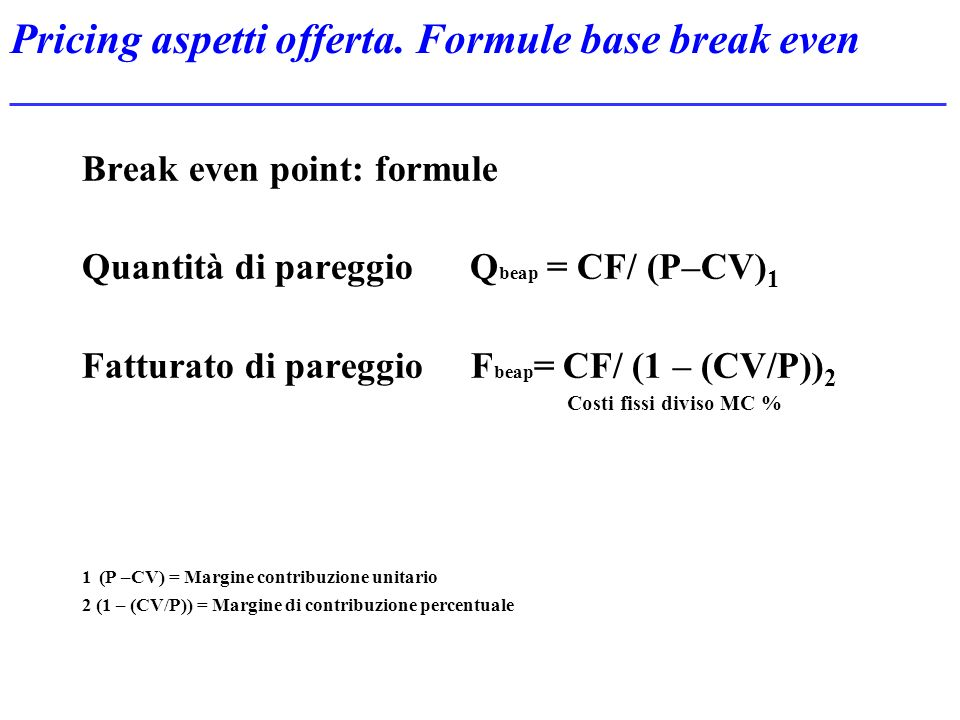 Pricing aspetti offerta. Formule base break even