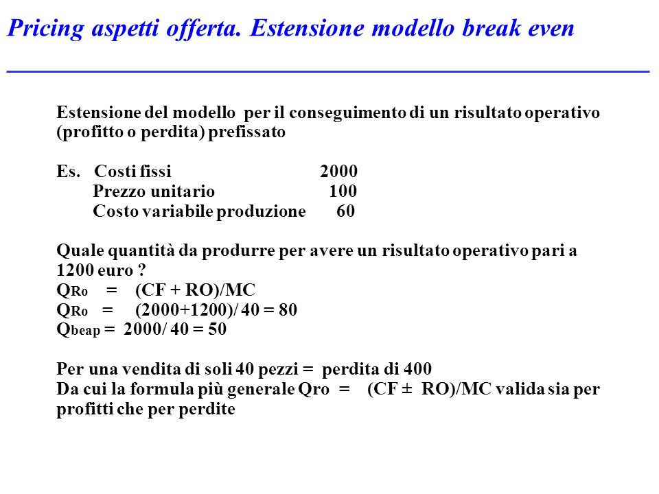 Pricing aspetti offerta. Estensione modello break even