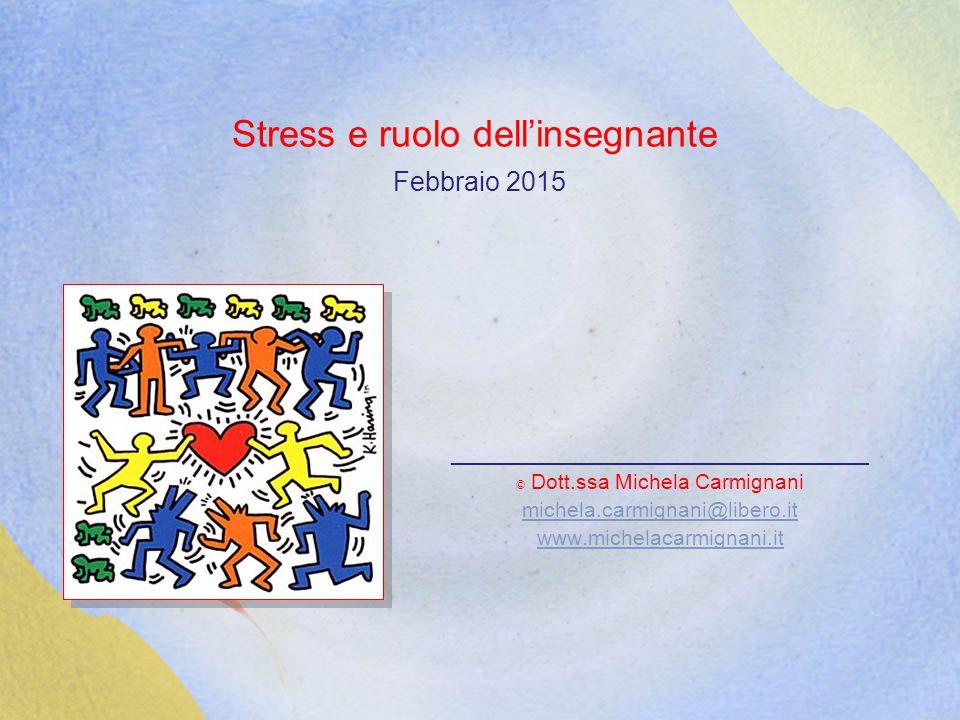 Stress e ruolo dell'insegnante Febbraio 2015