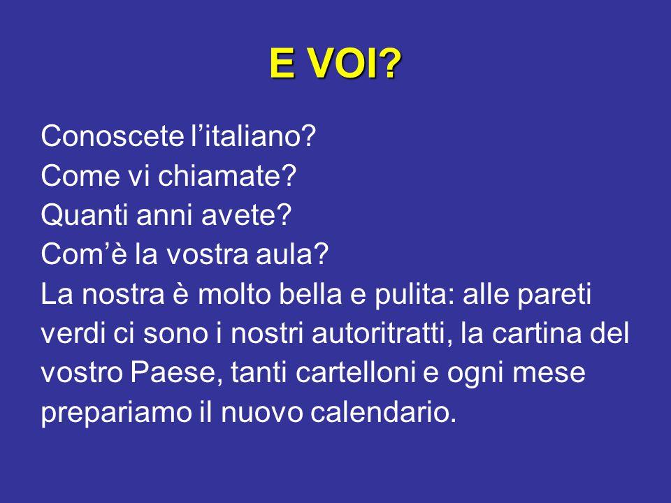 E VOI Conoscete l'italiano Come vi chiamate Quanti anni avete