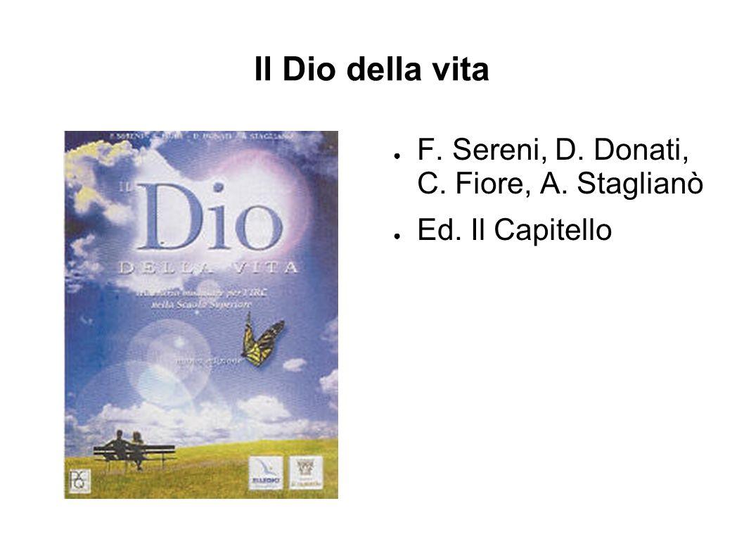 Il Dio della vita F. Sereni, D. Donati, C. Fiore, A. Staglianò