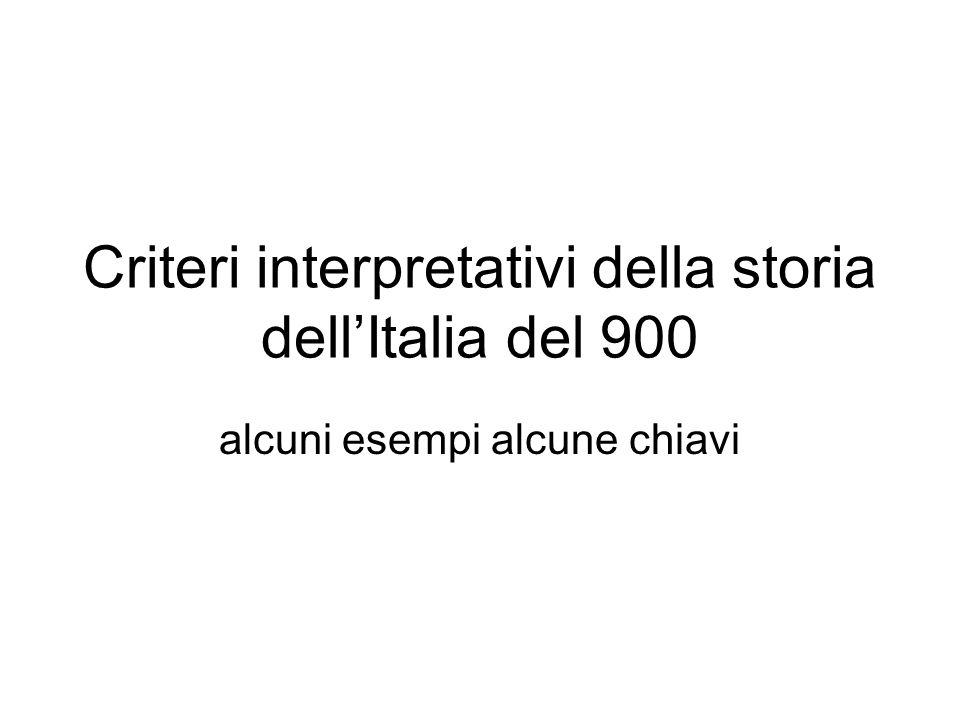 Criteri interpretativi della storia dell'Italia del 900