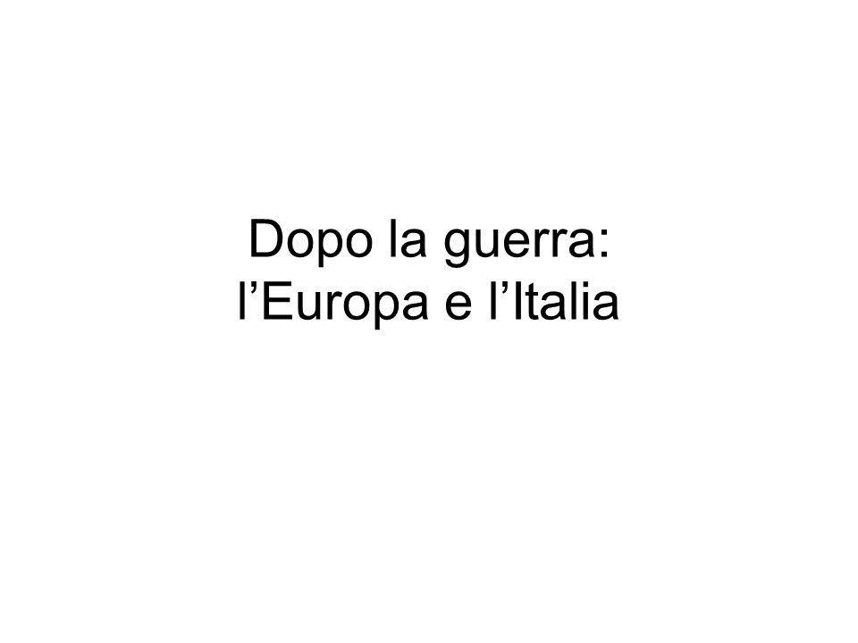 Dopo la guerra: l'Europa e l'Italia