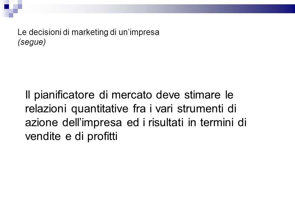 Le decisioni di marketing di un'impresa (segue)