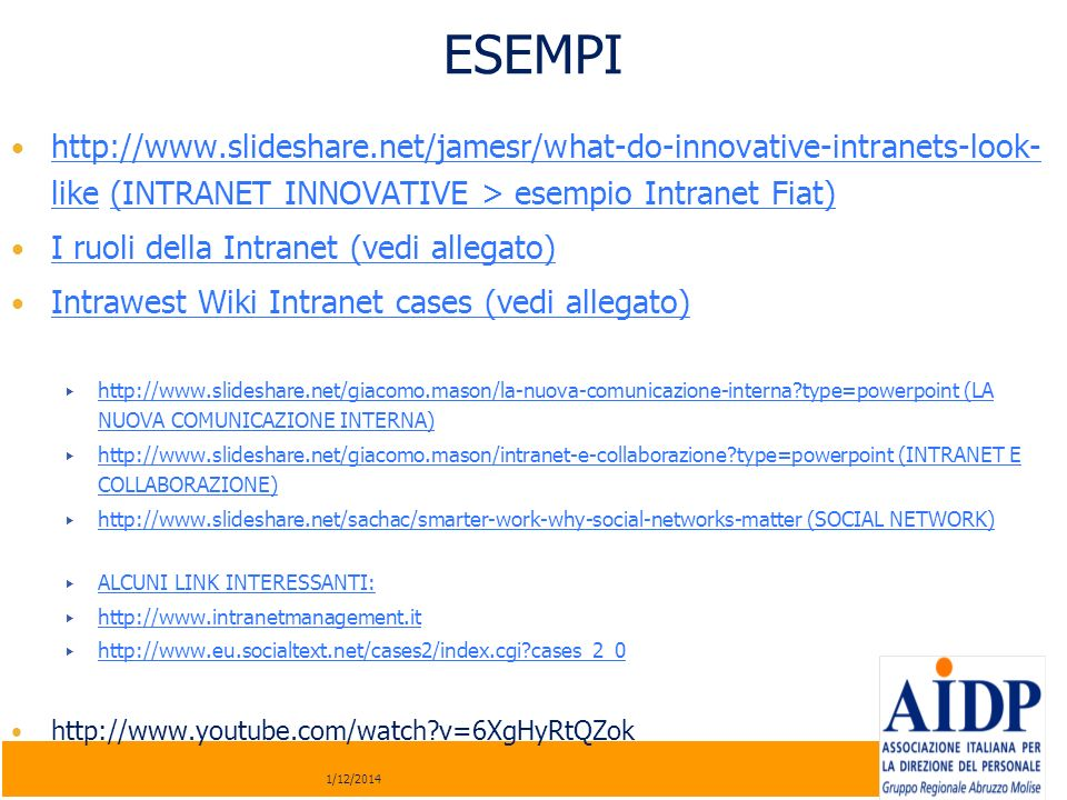 ESEMPIhttp://www.slideshare.net/jamesr/what-do-innovative-intranets-look-like (INTRANET INNOVATIVE > esempio Intranet Fiat)