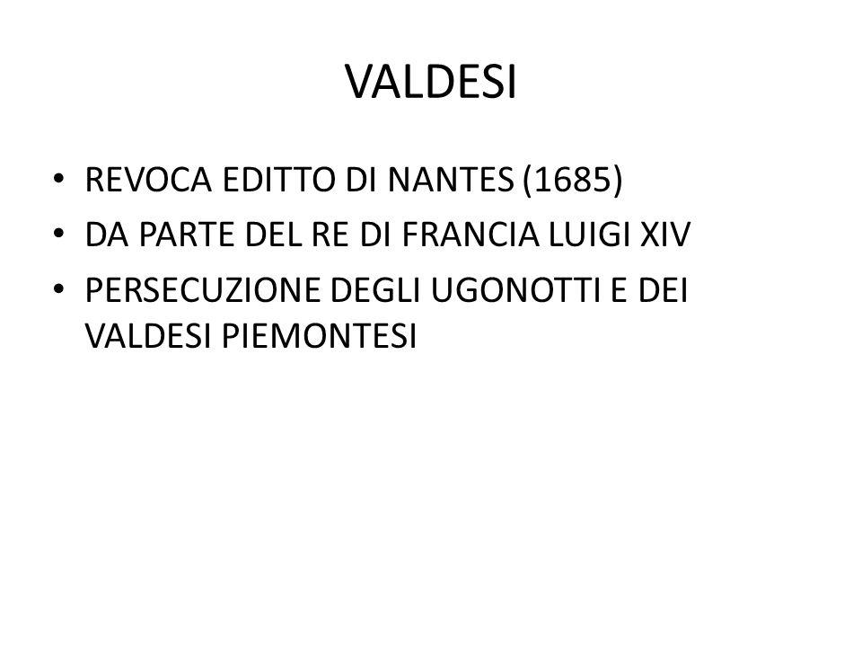 VALDESI REVOCA EDITTO DI NANTES (1685)