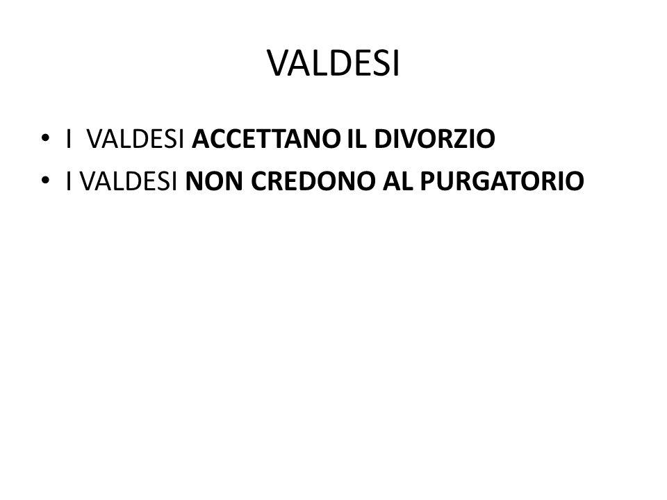VALDESI I VALDESI ACCETTANO IL DIVORZIO
