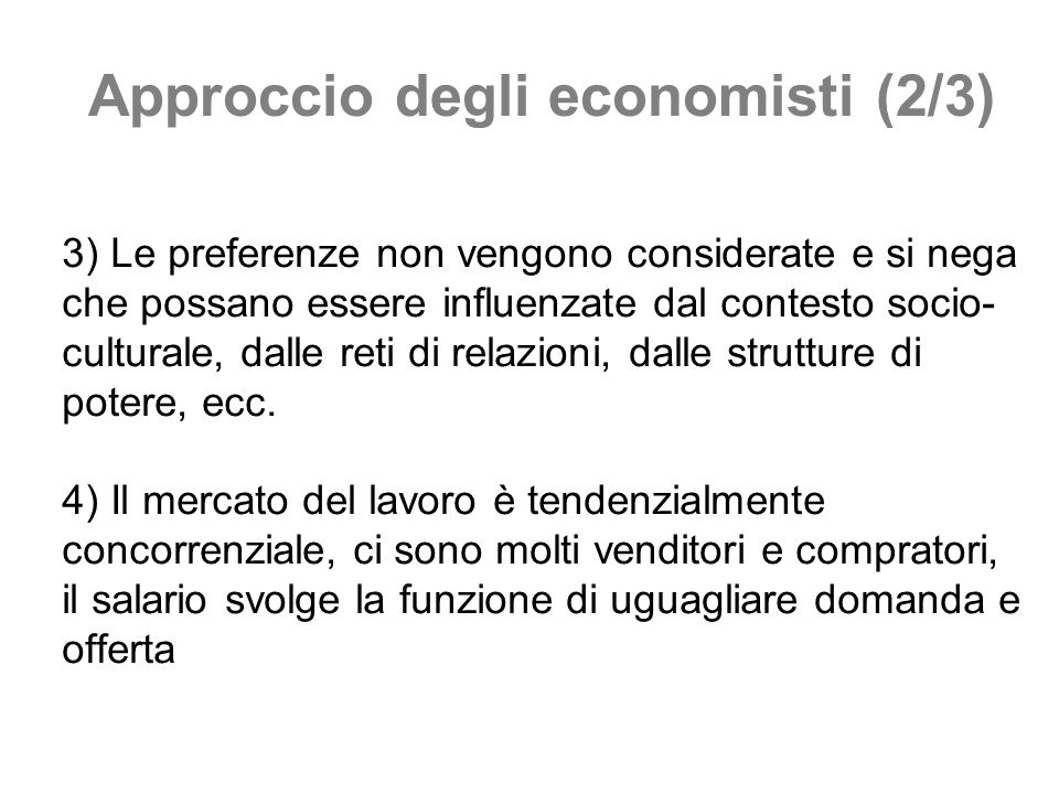 Approccio degli economisti (2/3)