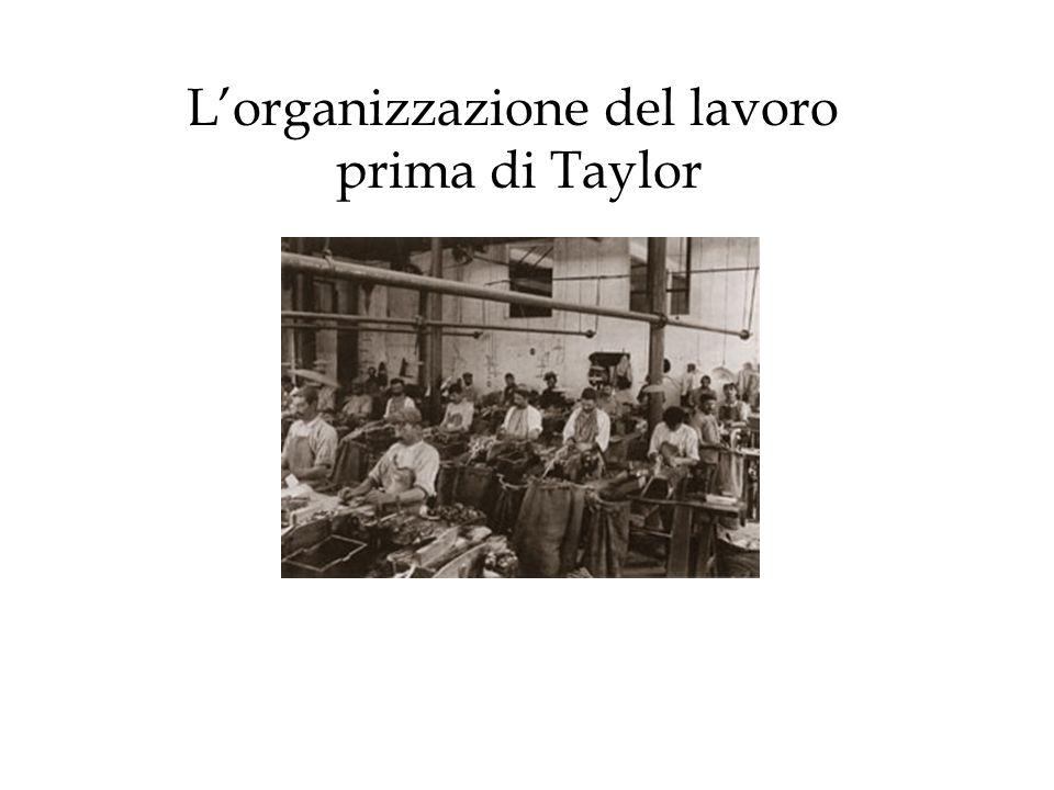 L'organizzazione del lavoro prima di Taylor