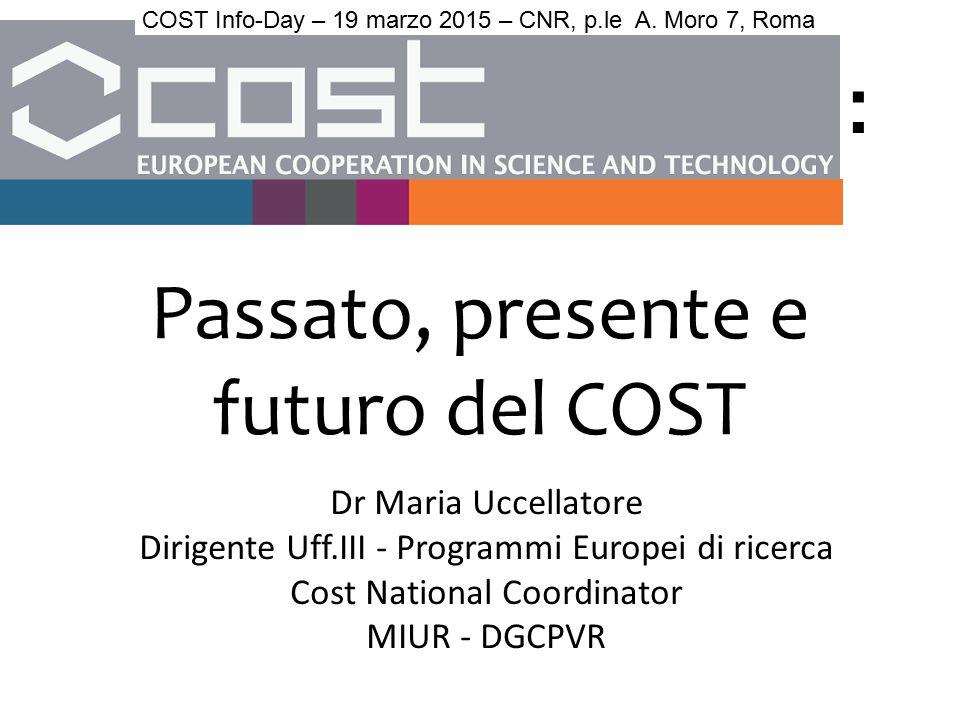 Passato, presente e futuro del COST