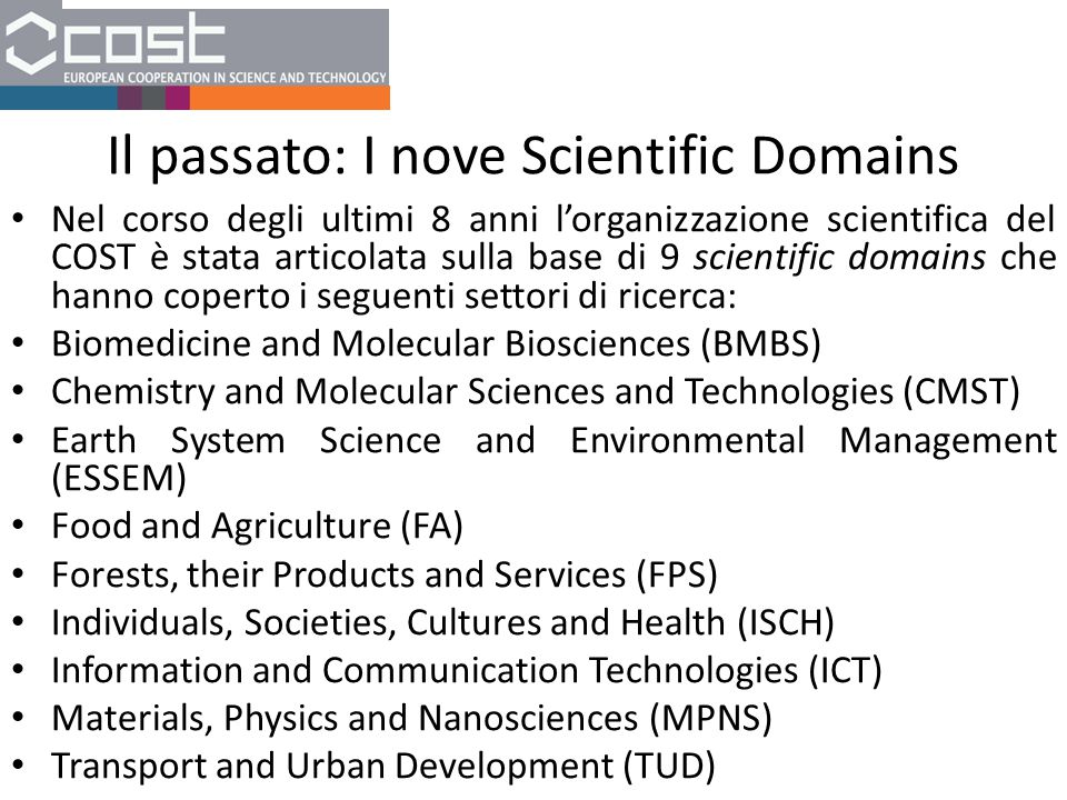 Il passato: I nove Scientific Domains