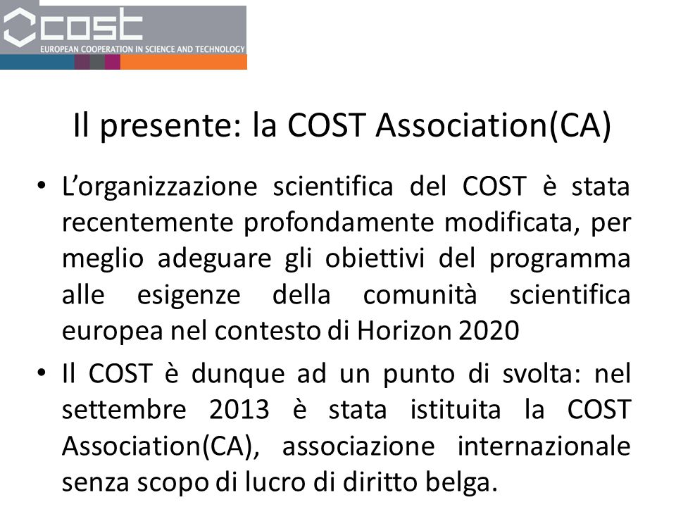 Il presente: la COST Association(CA)