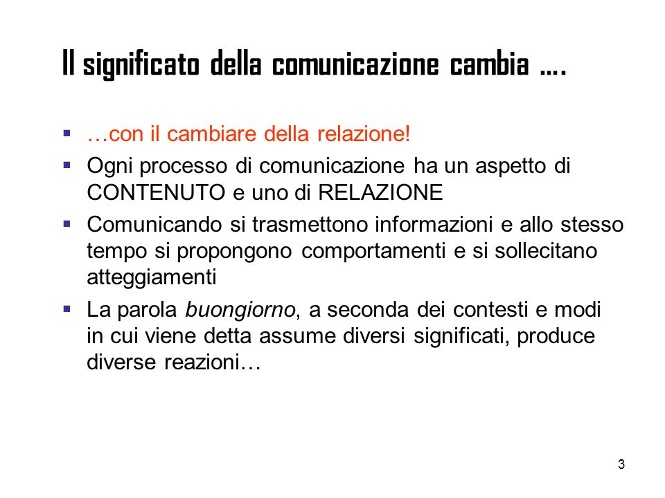Il significato della comunicazione cambia ….