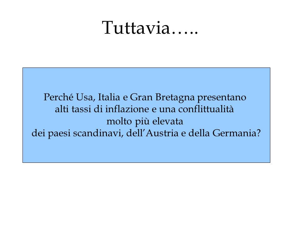 Tuttavia….. Perché Usa, Italia e Gran Bretagna presentano