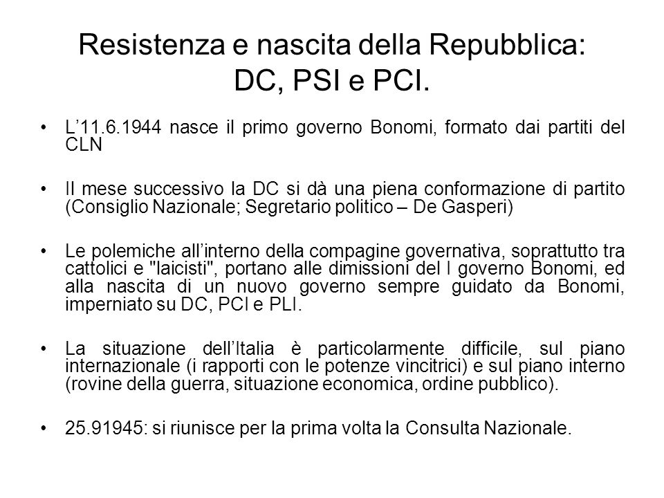 Resistenza e nascita della Repubblica: DC, PSI e PCI.