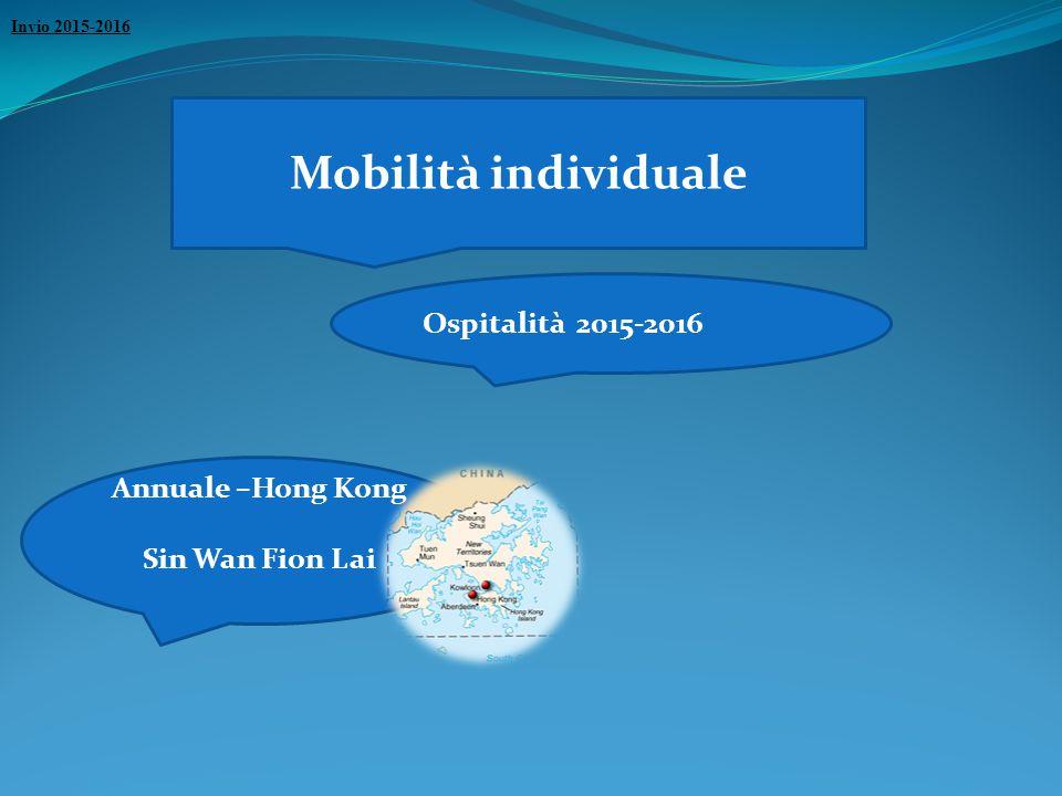 Mobilità individuale Ospitalità 2015-2016 Annuale –Hong Kong