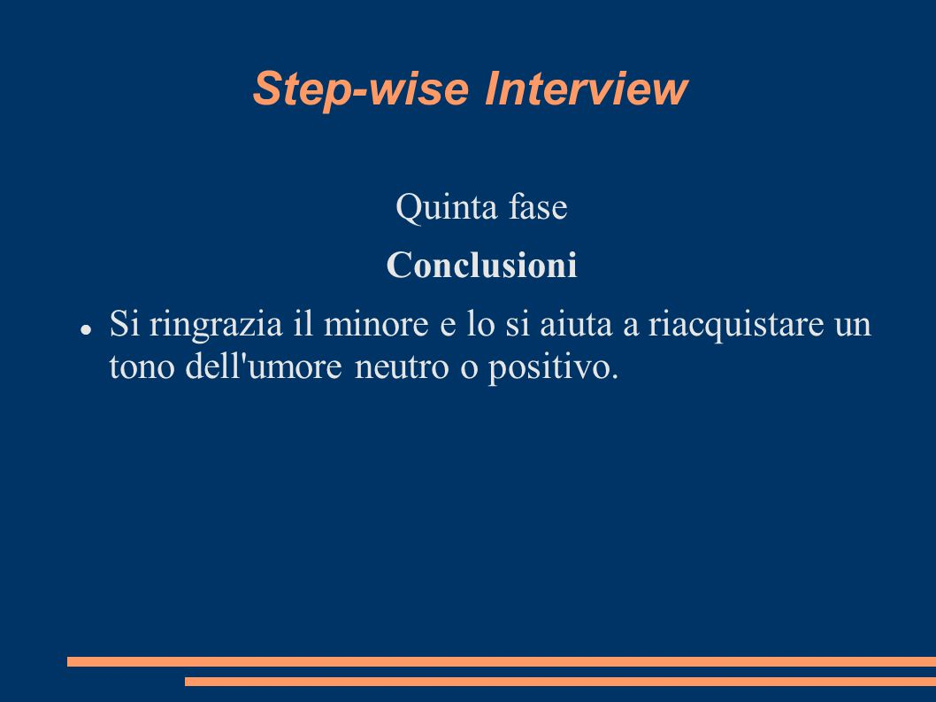 Step-wise Interview Quinta fase Conclusioni