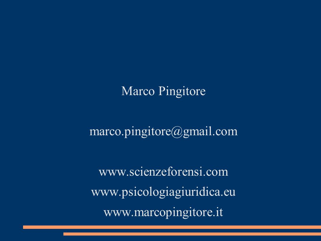 Marco Pingitore marco.pingitore@gmail.com. www.scienzeforensi.com.