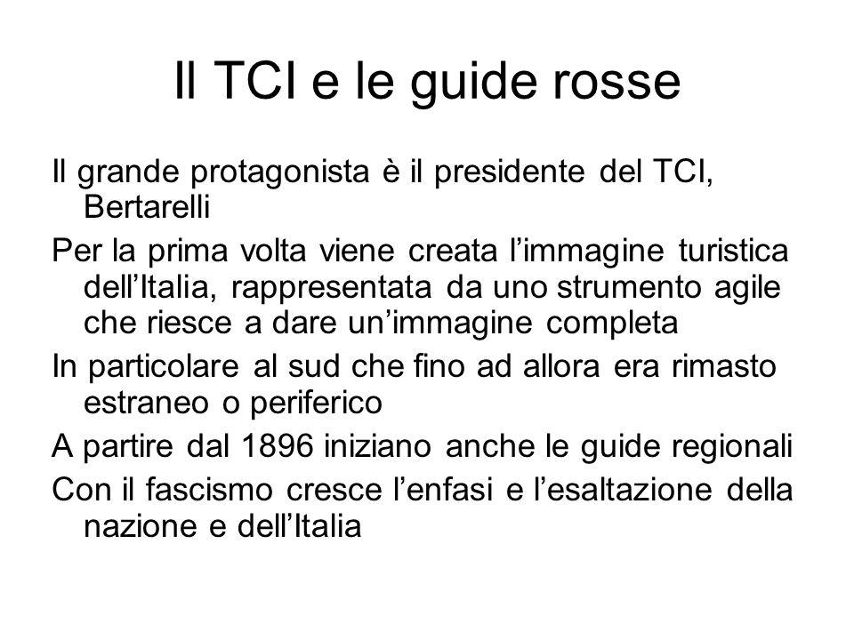Il TCI e le guide rosse Il grande protagonista è il presidente del TCI, Bertarelli.