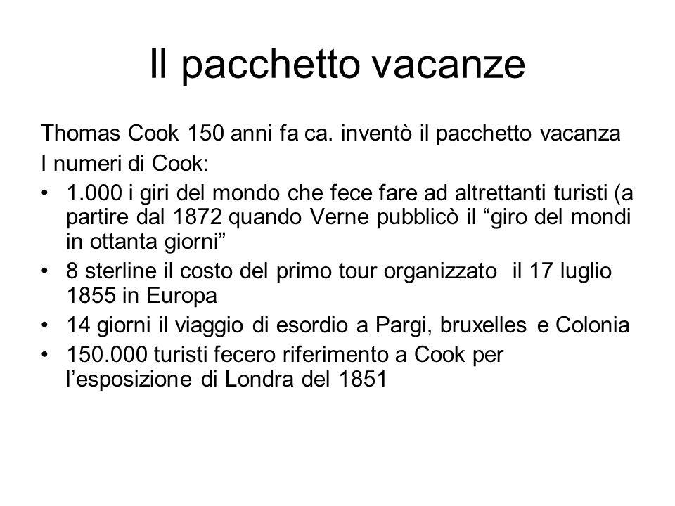 Il pacchetto vacanze Thomas Cook 150 anni fa ca. inventò il pacchetto vacanza. I numeri di Cook: