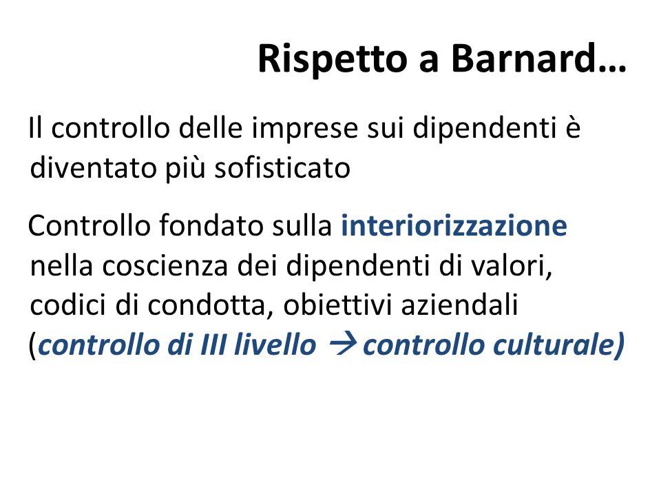 Rispetto a Barnard… Il controllo delle imprese sui dipendenti è diventato più sofisticato.