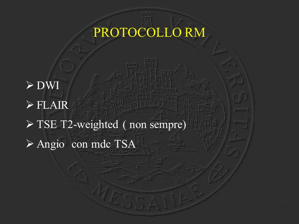 PROTOCOLLO RM DWI FLAIR TSE T2-weighted ( non sempre)